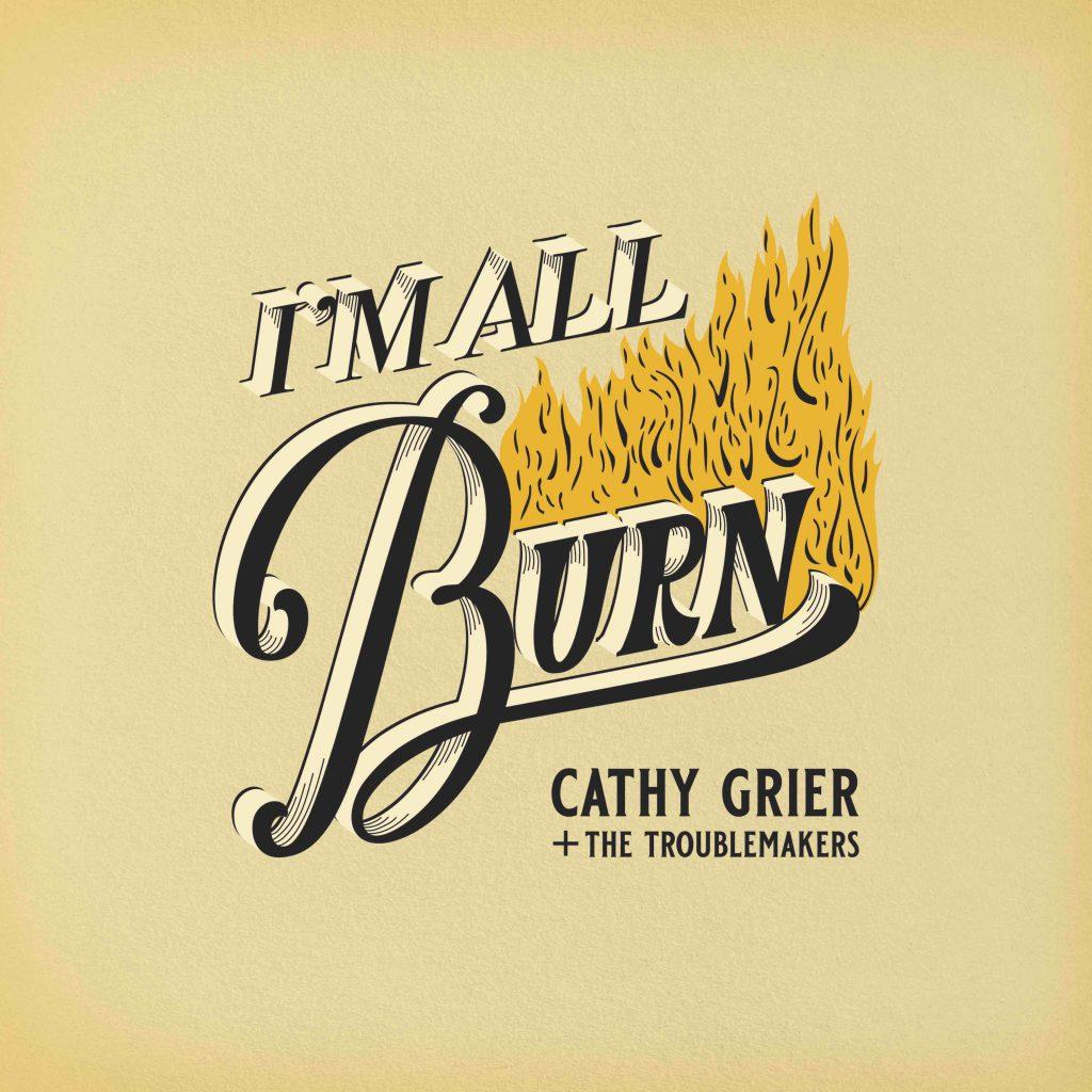 Deze afbeelding heeft een leeg alt-attribuut; de bestandsnaam is cover-Cathy-Grier-Im-All-Burn-1024x1024.jpg
